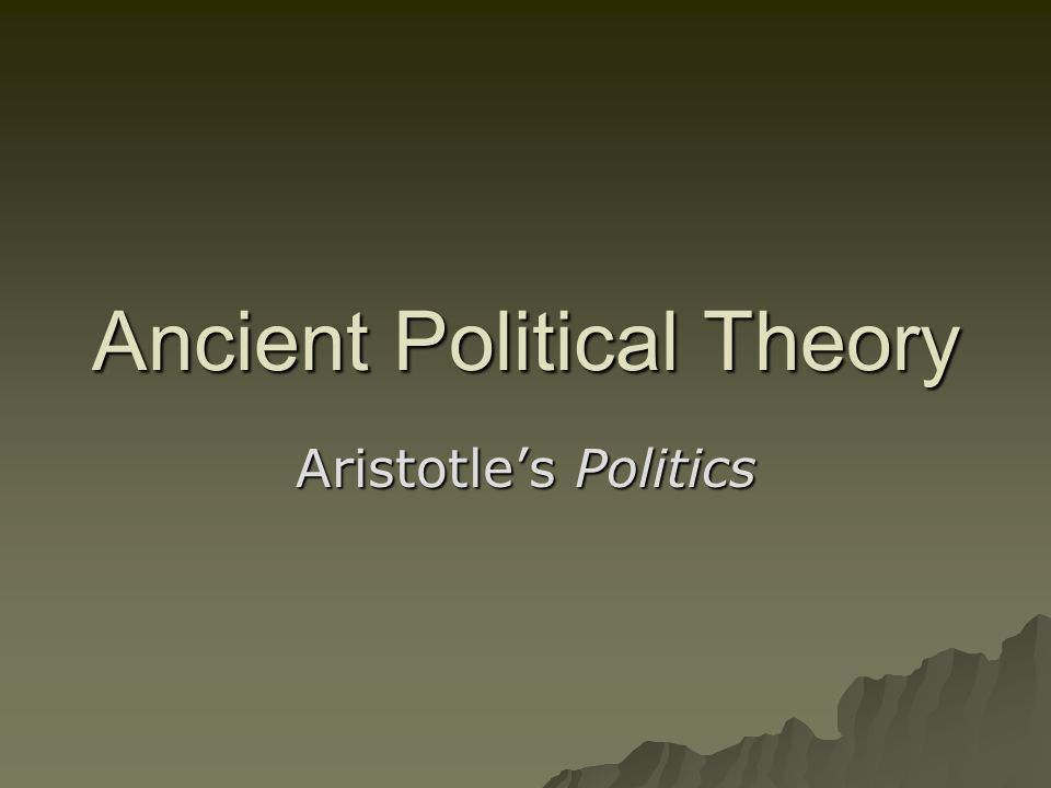 aristotles political ideal Will focus on those ideas of aristotle that were specifi cally infl uential on the development of the theories, methods, and ideals of nineteenth-century european social theorists, including his ethical and political writings on.