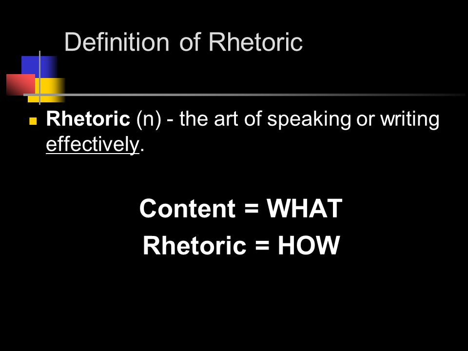 Definition of Rhetoric Rhetoric (n) - the art of speaking or writing effectively.
