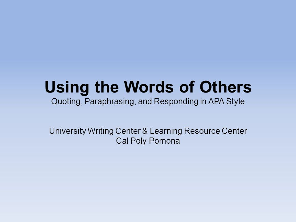 using the words of others quoting paraphrasing and responding in
