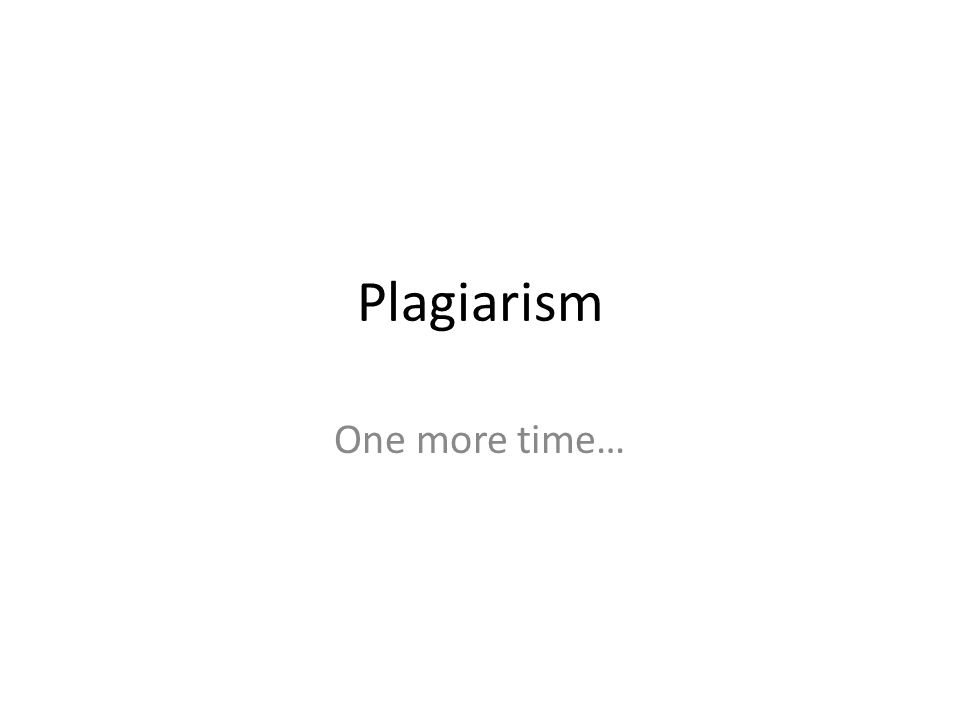 Plagiarism One more time…