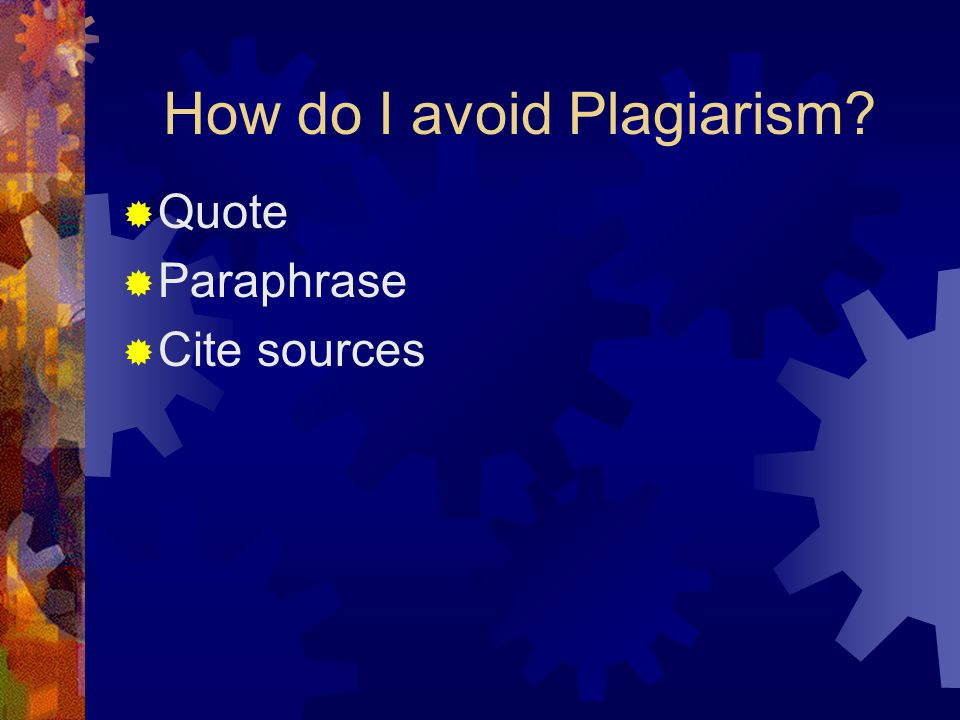 How do I avoid Plagiarism  Quote  Paraphrase  Cite sources