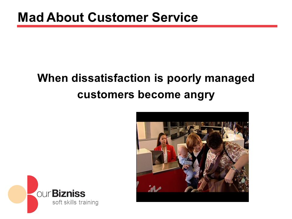soft skills training Mad About Customer Service When dissatisfaction is poorly managed customers become angry