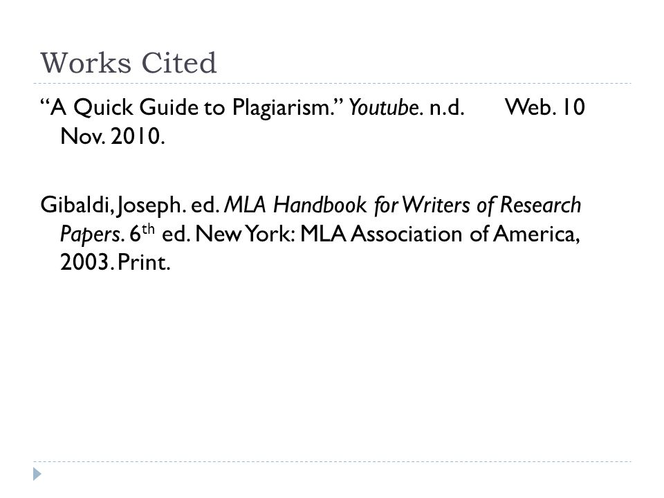 Works Cited A Quick Guide to Plagiarism. Youtube.