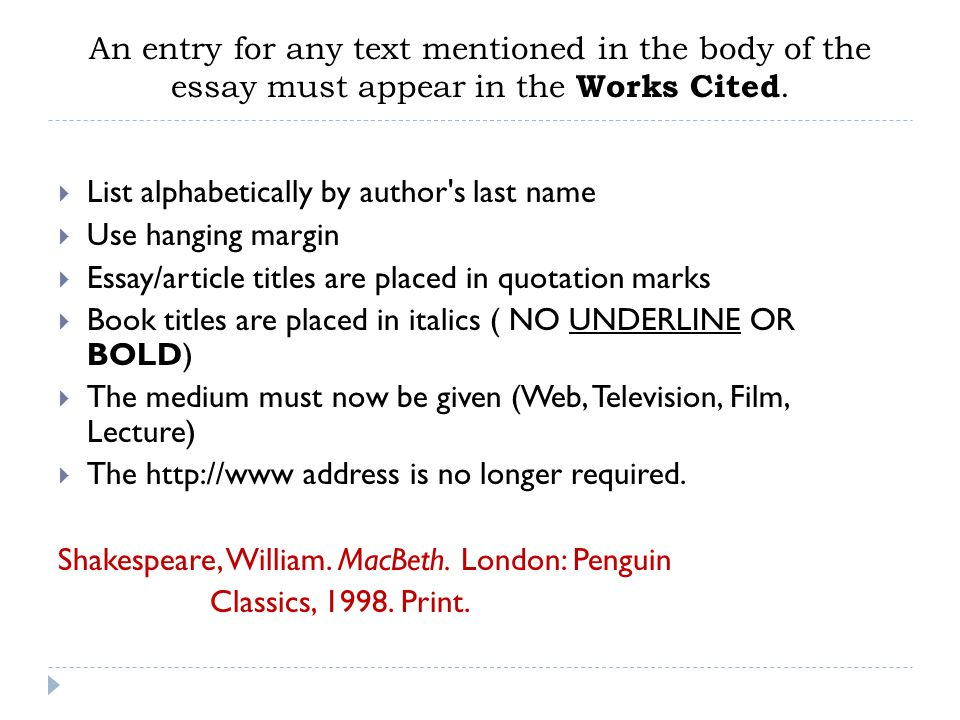 An entry for any text mentioned in the body of the essay must appear in the Works Cited.