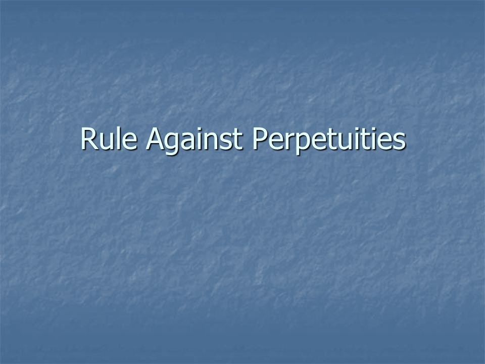 Executory interest rule against perpetuities and validating