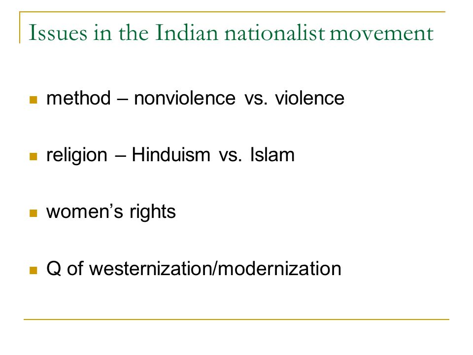 Issues in the Indian nationalist movement method – nonviolence vs.