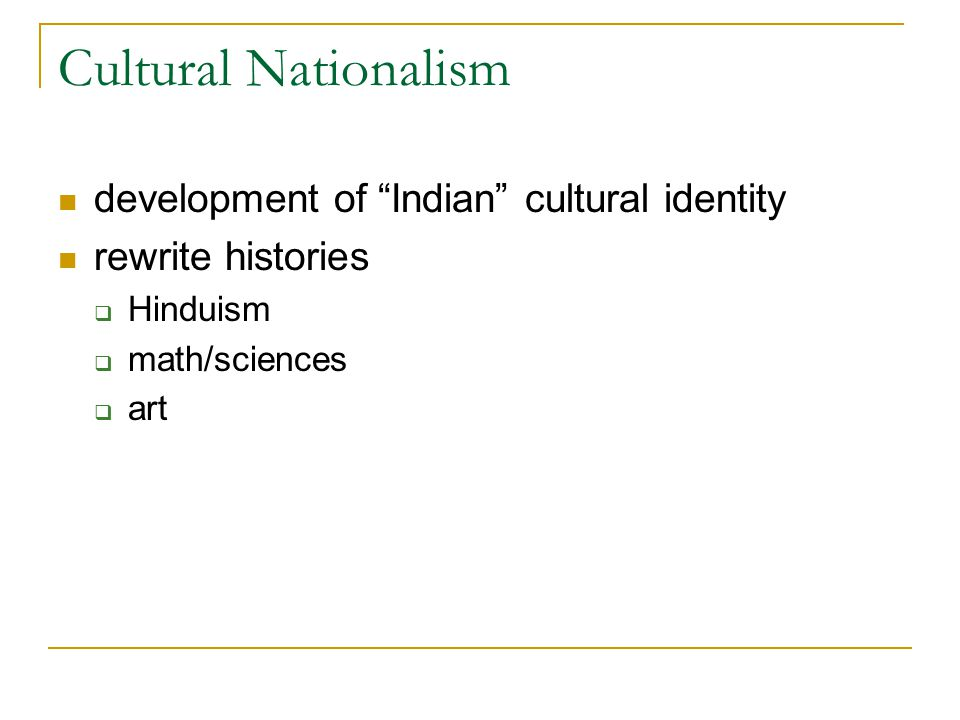 Cultural Nationalism development of Indian cultural identity rewrite histories  Hinduism  math/sciences  art