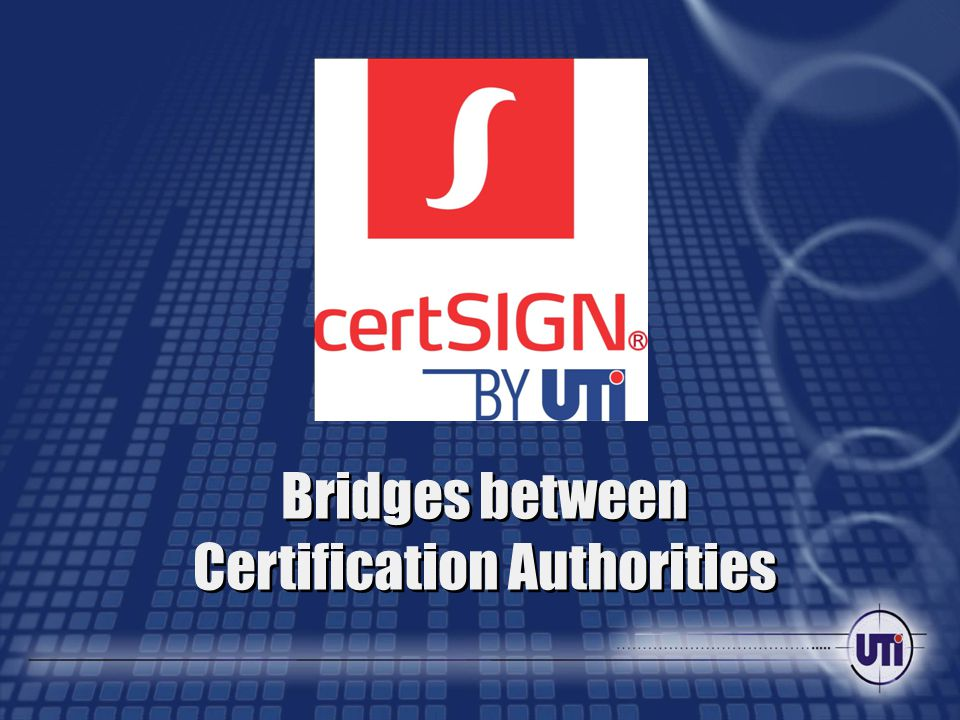 21 Mai 2015 Bridges Between Certification Authorities Ppt Download