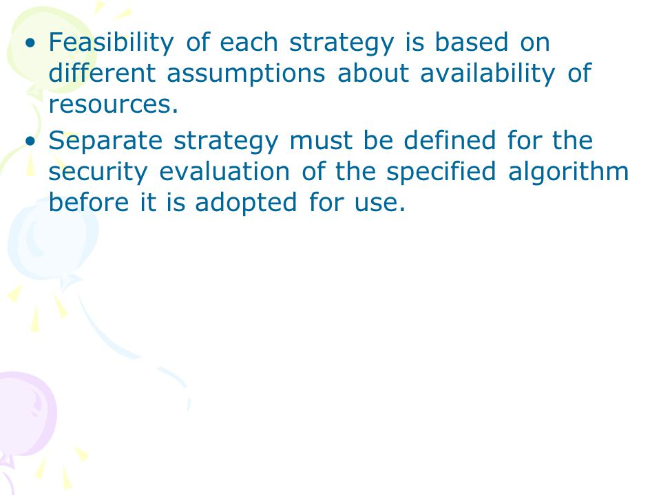 Feasibility of each strategy is based on different assumptions about availability of resources.