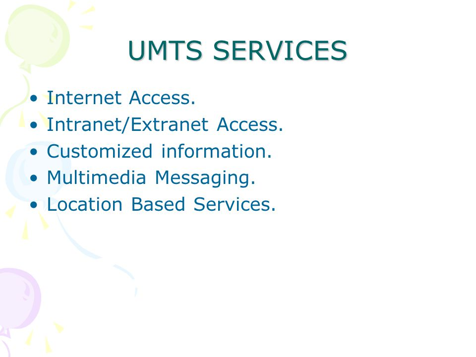 UMTS SERVICES Internet Access. Intranet/Extranet Access.