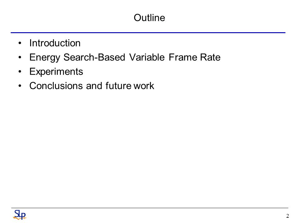 An Energy Search Approach to Variable Frame Rate Front-End ...
