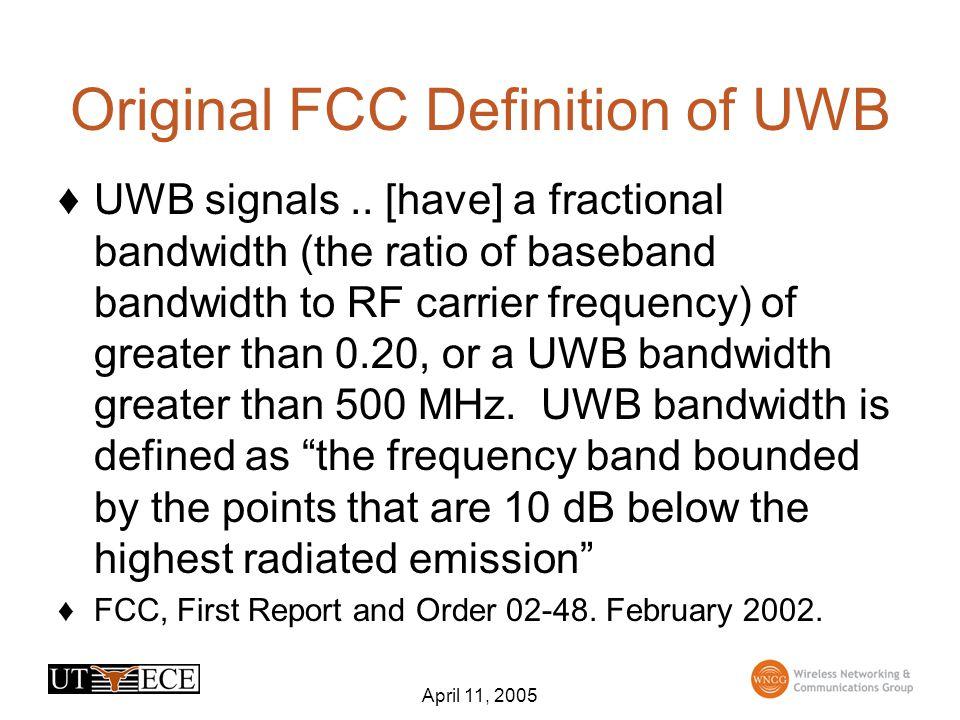 April 11, 2005 Update on Ultrawideband (UWB)Technologies throughout