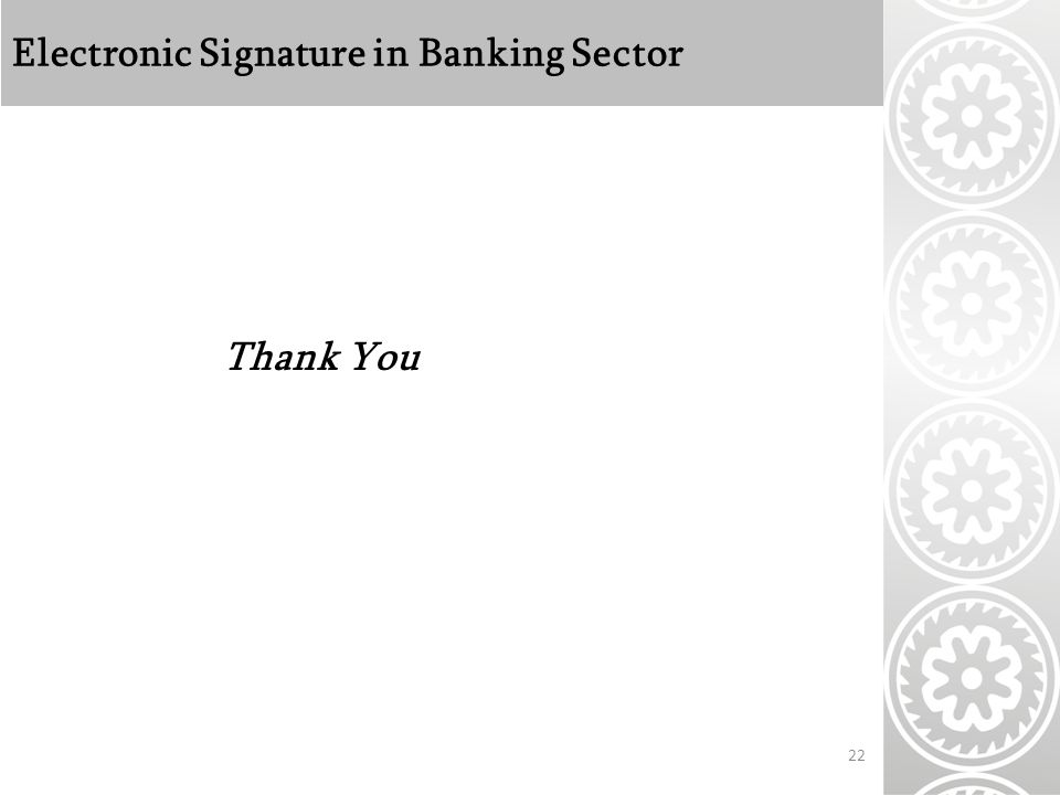 Electronic Signature in Banking Sector Thank You 22