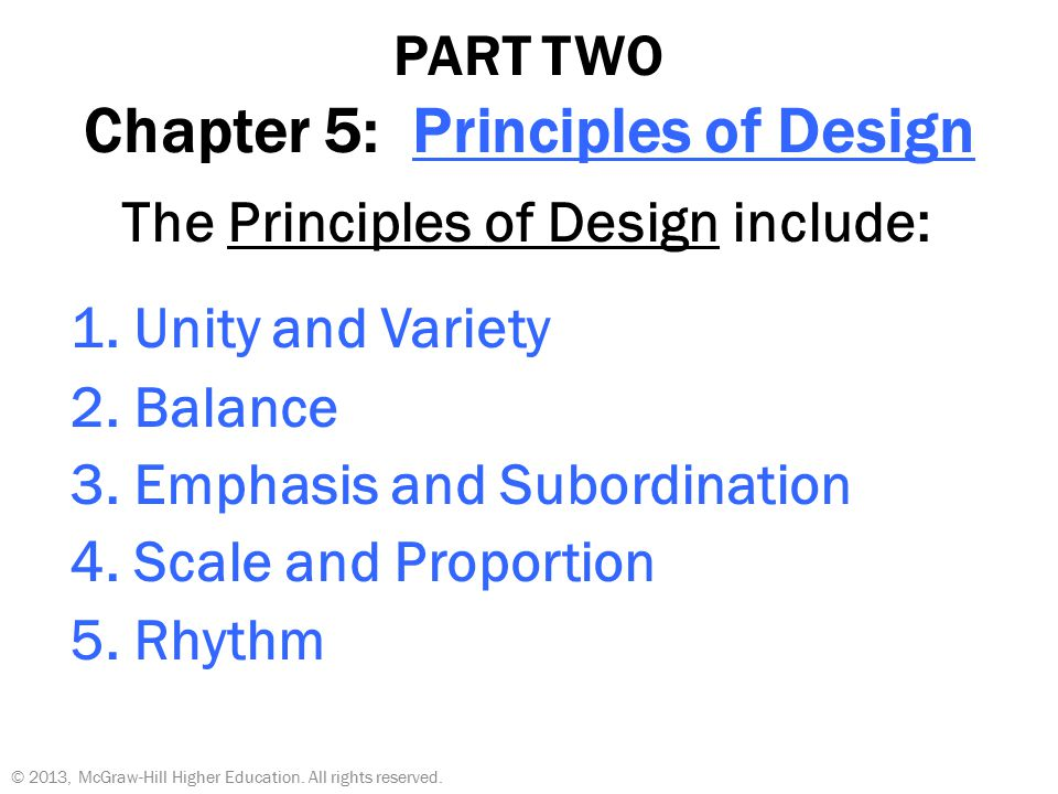 5 principles of design  PART TWO Chapter 5: Principles of Design The Principles of Design ...