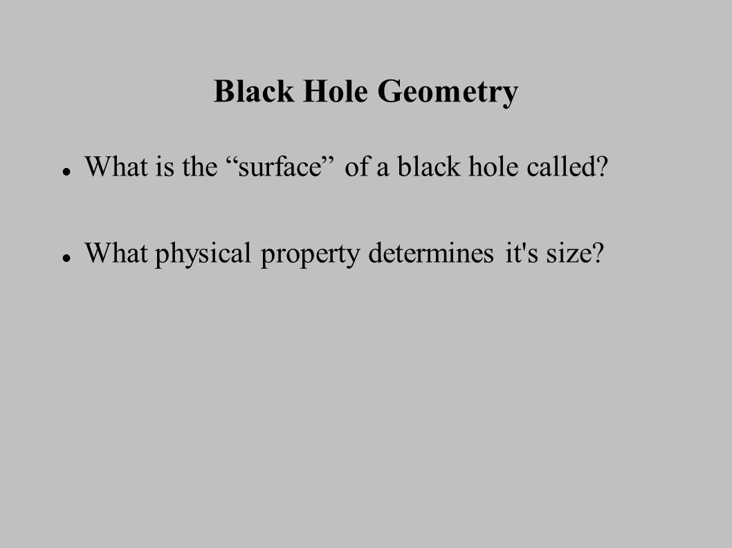 Black Hole Geometry What is the surface of a black hole called.