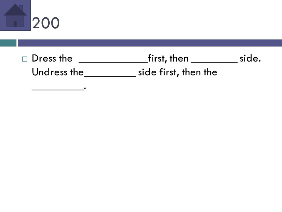 200  Dress the ____________first, then ________ side.