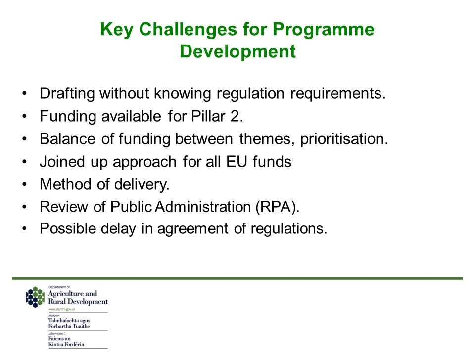 Key Challenges for Programme Development Drafting without knowing regulation requirements.
