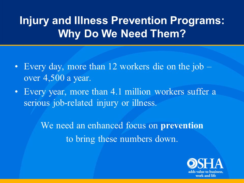 Injury and Illness Prevention Programs: Why Do We Need Them.