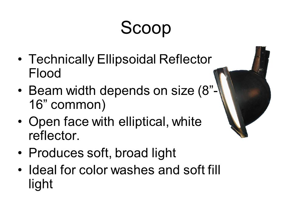 Scoop Technically Ellipsoidal Reflector Flood Beam Width Depends On Size Common Open Face With