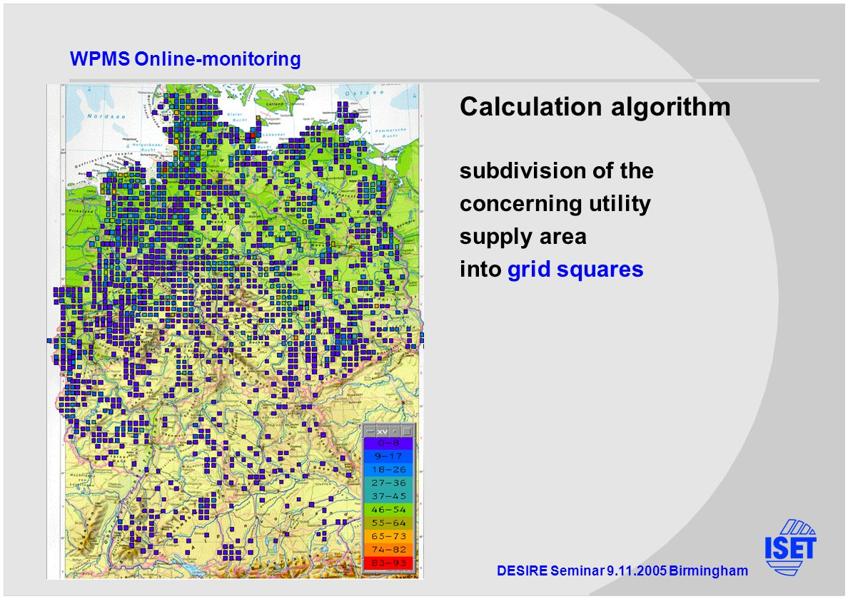 DESIRE Seminar Birmingham WPMS Online-monitoring Calculation algorithm subdivision of the concerning utility supply area into grid squares