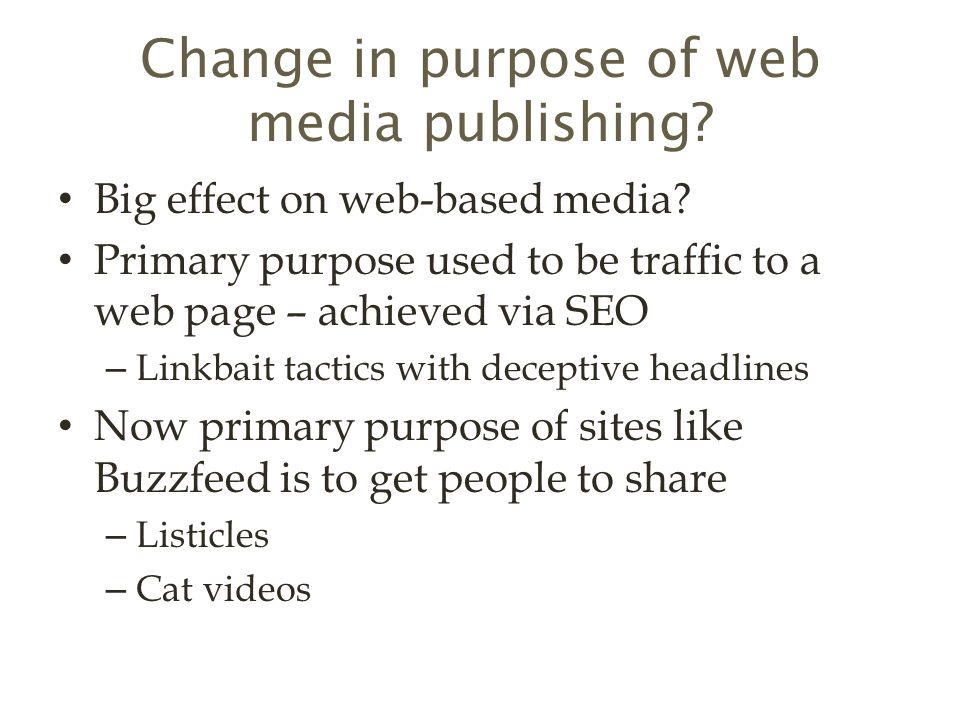 Change in purpose of web media publishing. Big effect on web-based media.