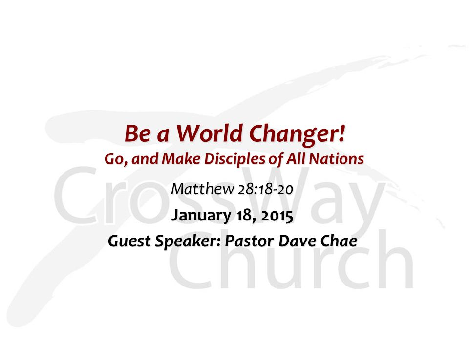 Be a World Changer.