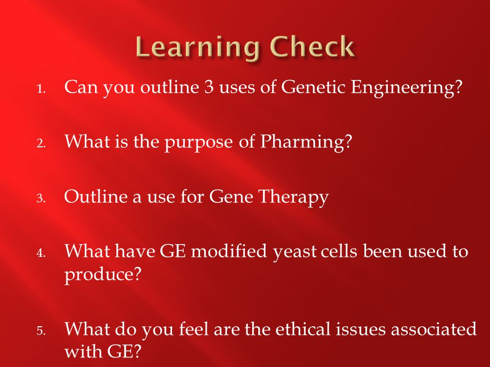 1. Can you outline 3 uses of Genetic Engineering.