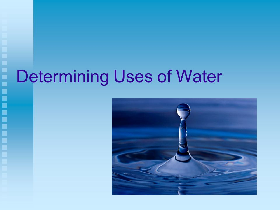 Determining Uses of Water
