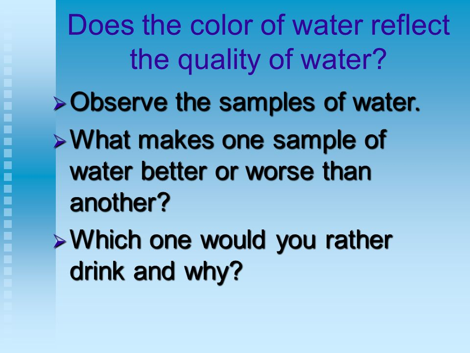 Does the color of water reflect the quality of water.