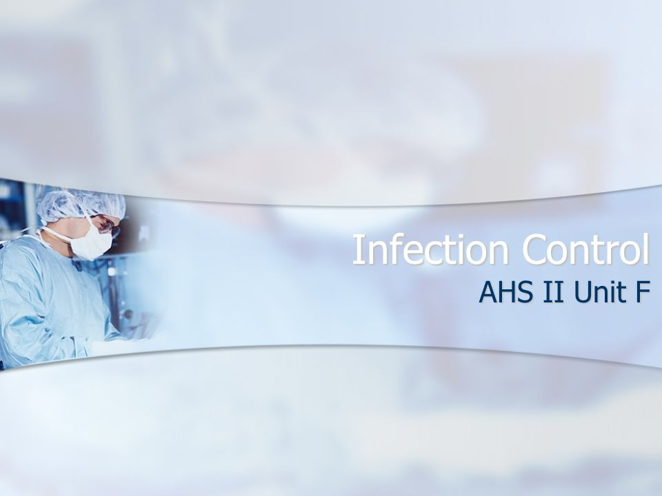 Infection Control AHS II Unit F