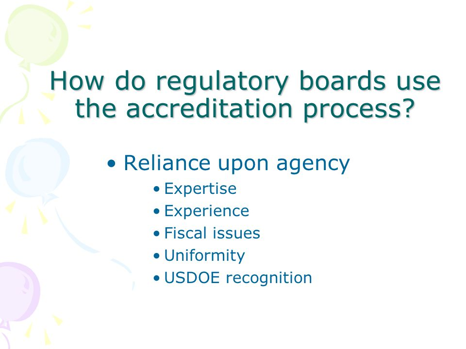 How do regulatory boards use the accreditation process.