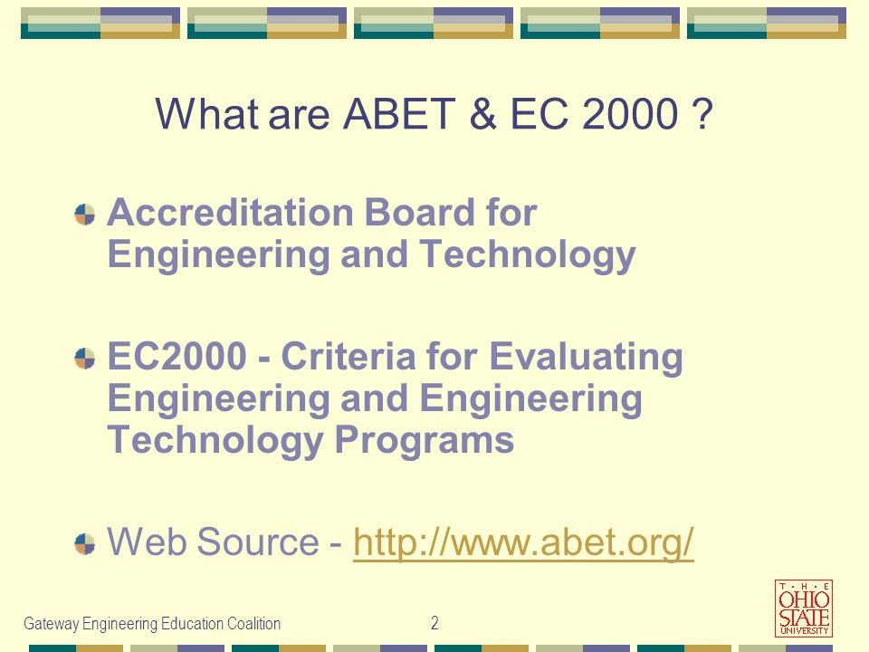 Gateway Engineering Education Coalition2 What are ABET & EC