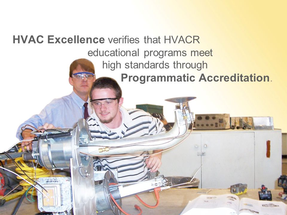 HVAC Excellence verifies that HVACR educational programs meet high standards through Programmatic Accreditation.