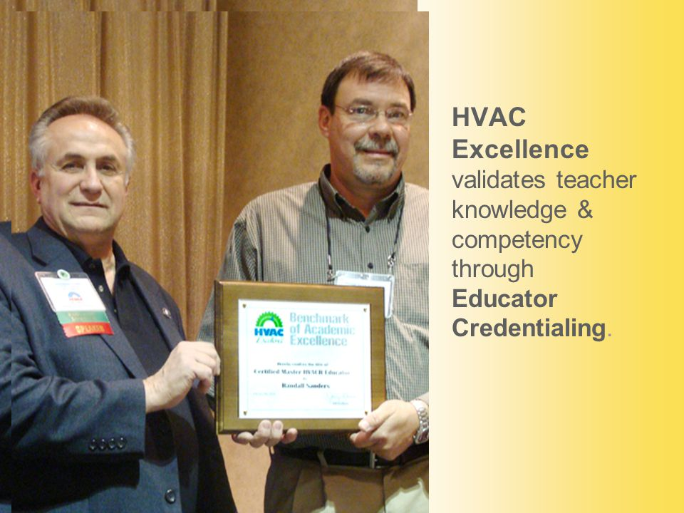 HVAC Excellence validates teacher knowledge & competency through Educator Credentialing.