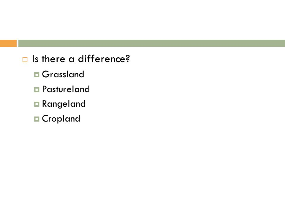 Is there a difference  Grassland  Pastureland  Rangeland  Cropland