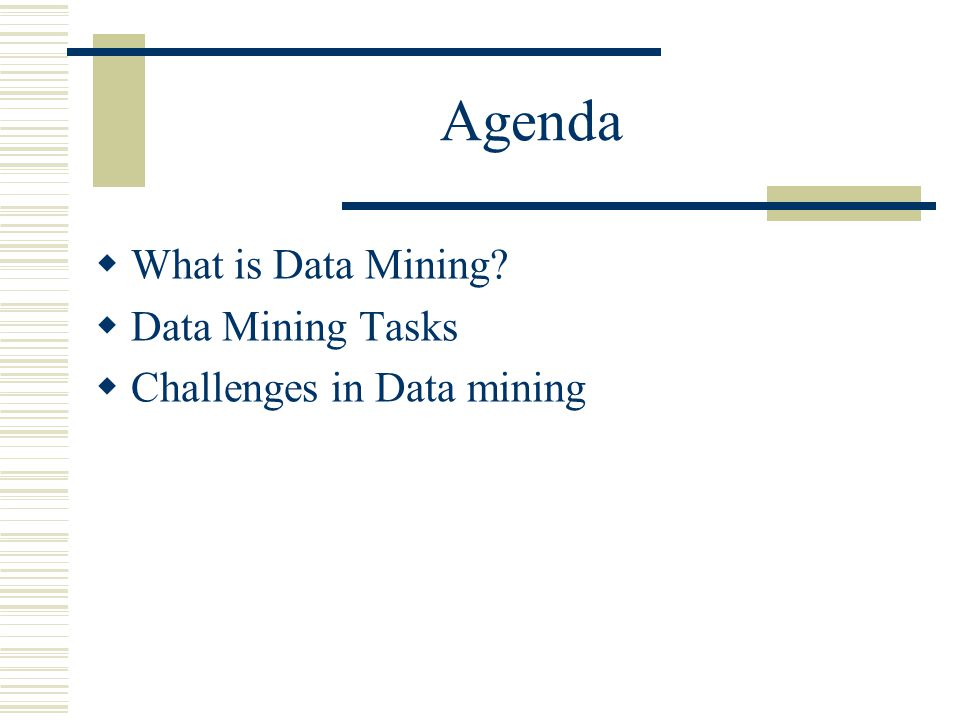 Agenda  What is Data Mining  Data Mining Tasks  Challenges in Data mining