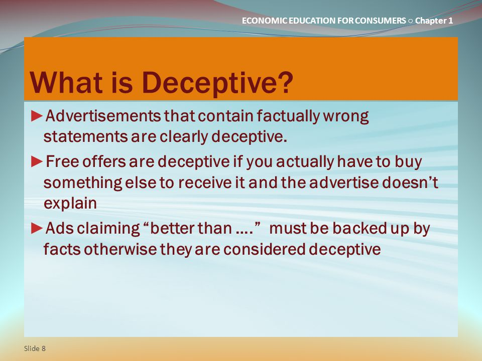 ECONOMIC EDUCATION FOR CONSUMERS ○ Chapter 1 What is Deceptive.