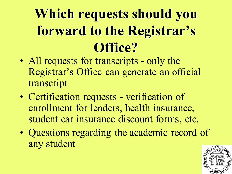 Which requests should you forward to the Registrar's Office.
