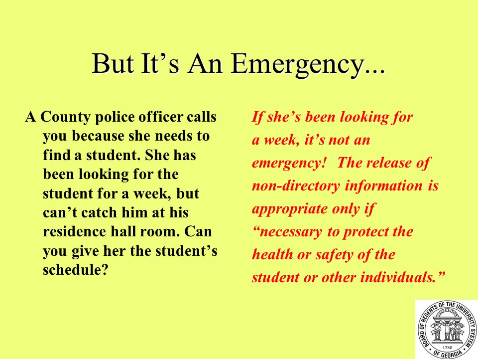 But It's An Emergency... A County police officer calls you because she needs to find a student.
