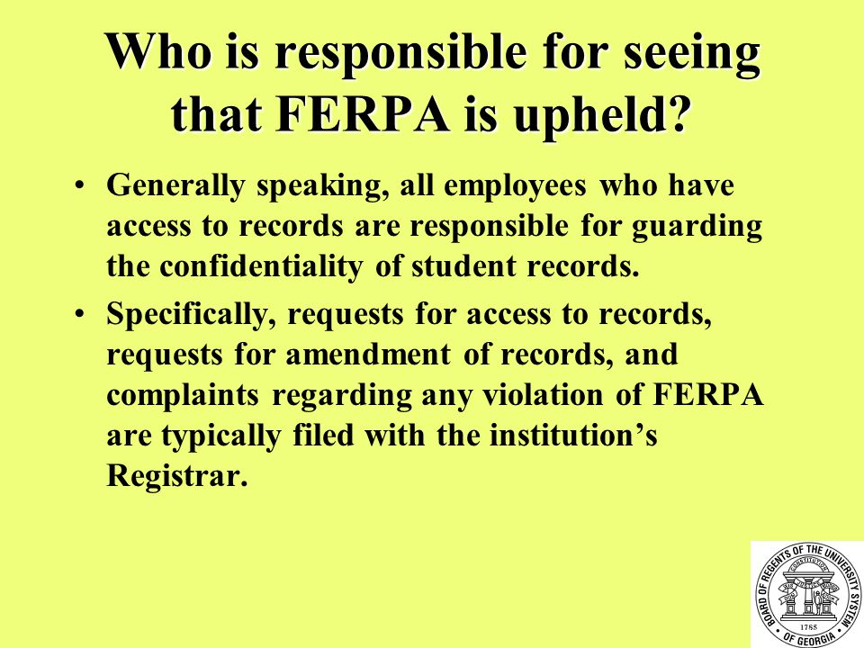Who is responsible for seeing that FERPA is upheld.