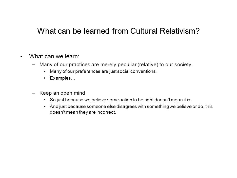 What can be learned from Cultural Relativism.