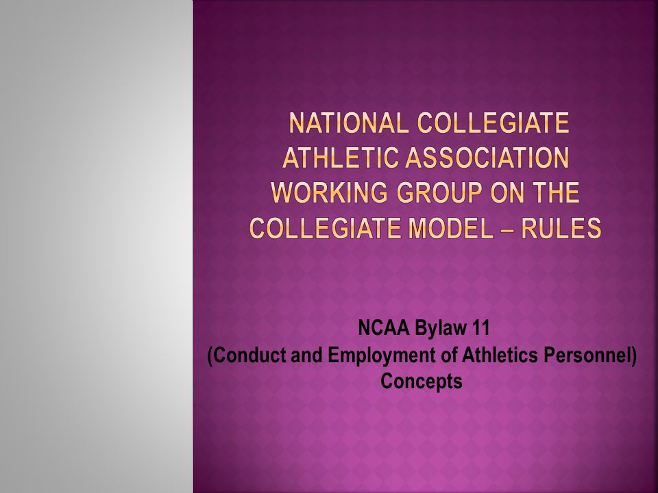 NCAA Bylaw 11 (Conduct and Employment of Athletics Personnel) Concepts