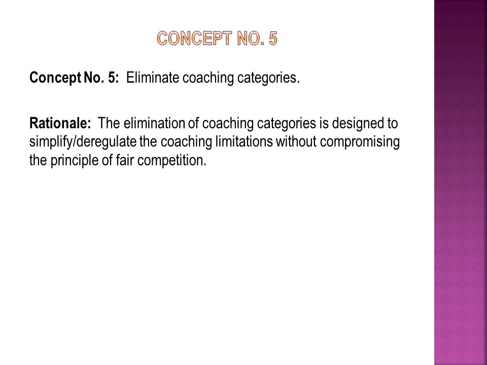 Concept No. 5: Eliminate coaching categories.