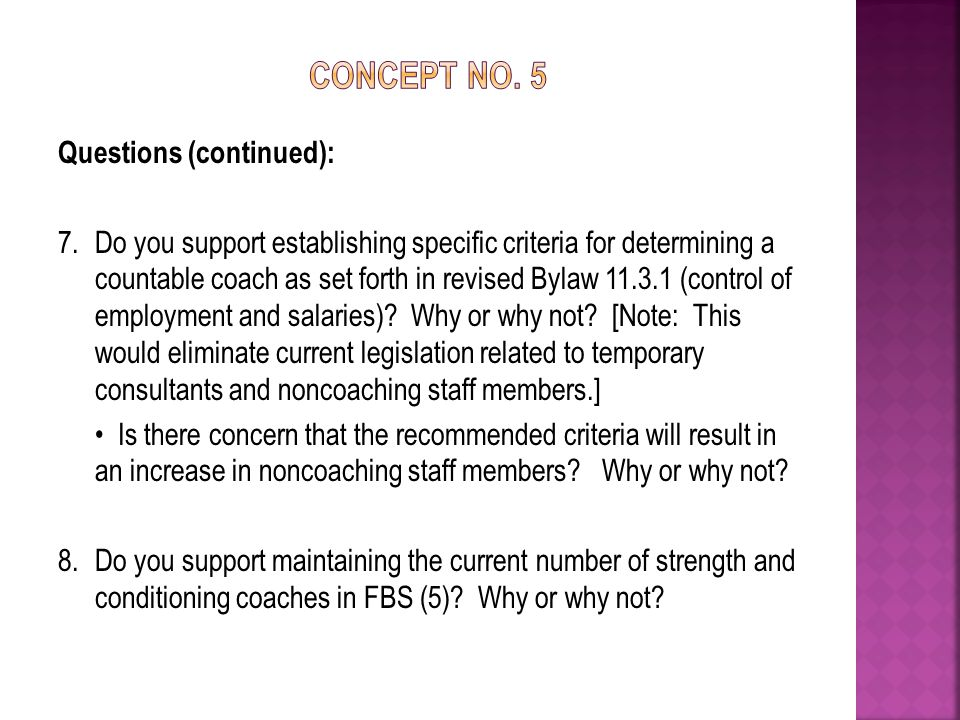 Questions (continued): 7.Do you support establishing specific criteria for determining a countable coach as set forth in revised Bylaw (control of employment and salaries).
