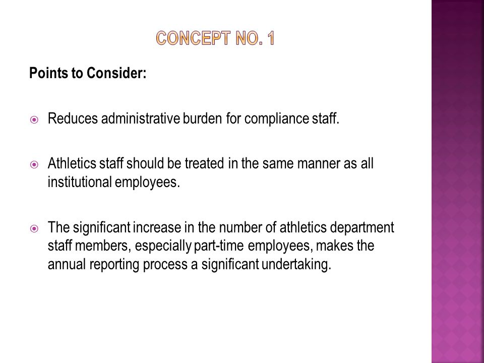 Points to Consider:  Reduces administrative burden for compliance staff.