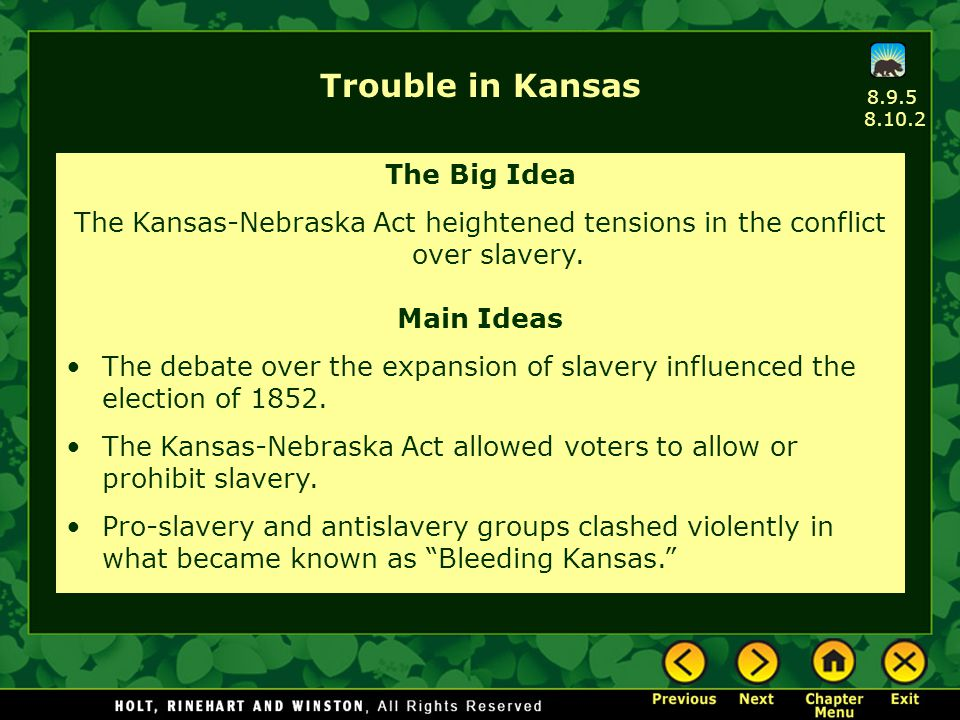 Trouble in Kansas The Big Idea The Kansas-Nebraska Act heightened