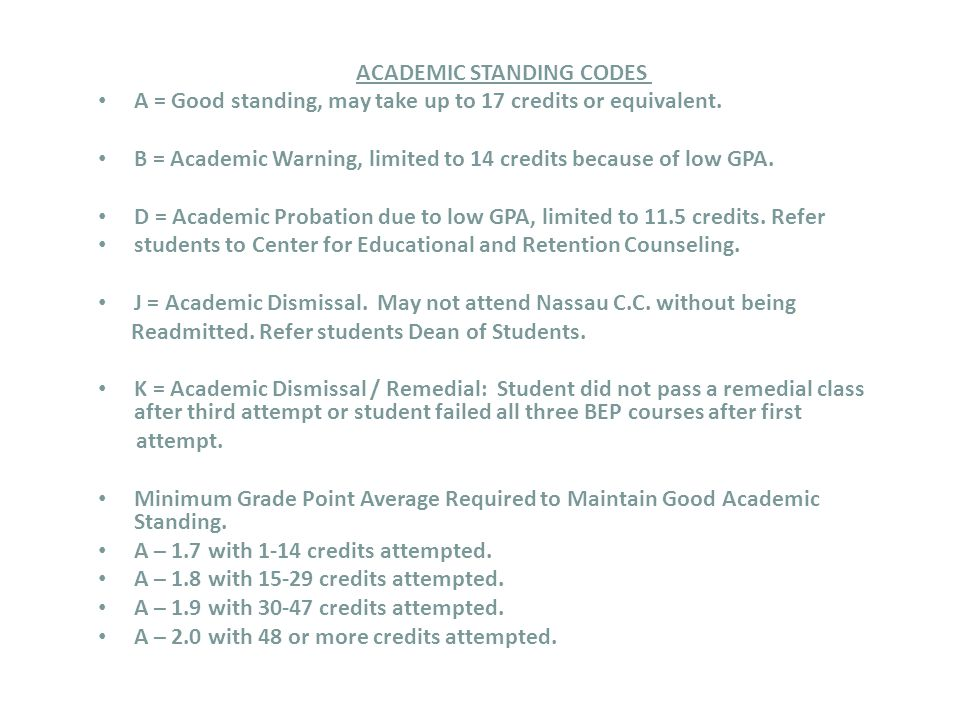 ACADEMIC STANDING CODES A = Good standing, may take up to 17 credits or equivalent.