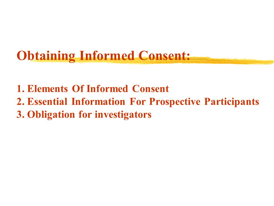 Obtaining Informed Consent: 1. Elements Of Informed Consent 2.