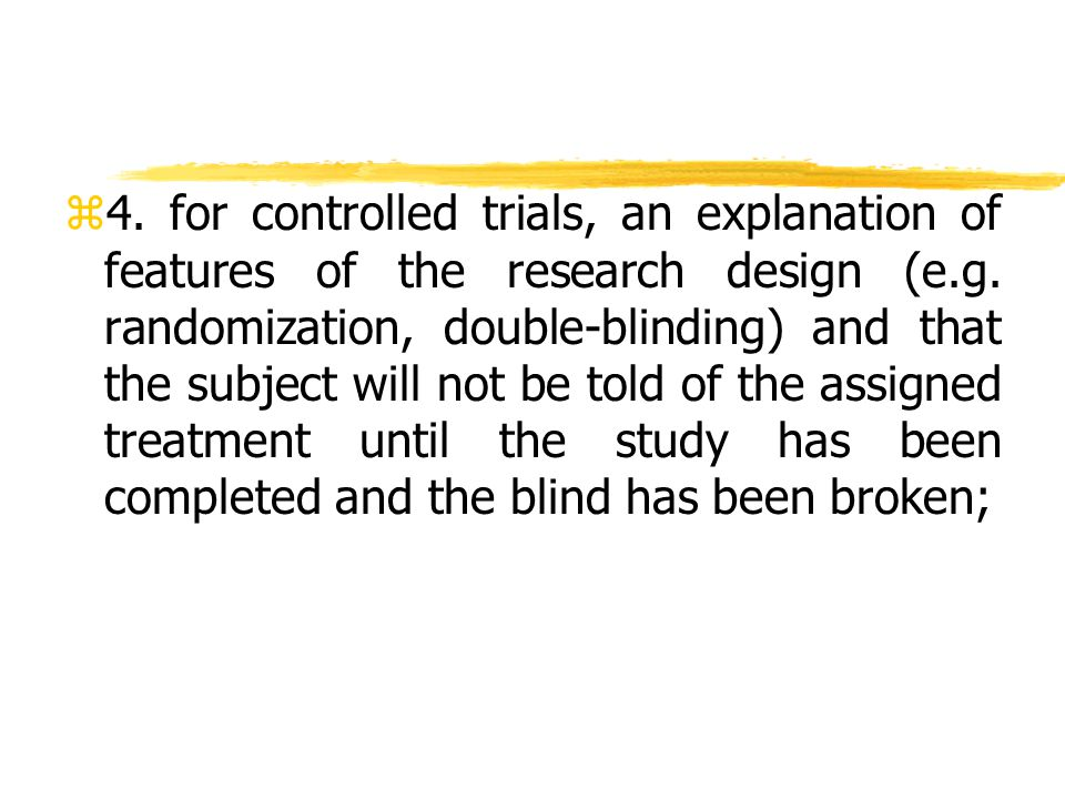 z4. for controlled trials, an explanation of features of the research design (e.g.