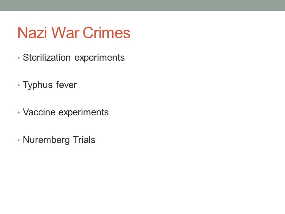 Nazi War Crimes Sterilization experiments Typhus fever Vaccine experiments Nuremberg Trials
